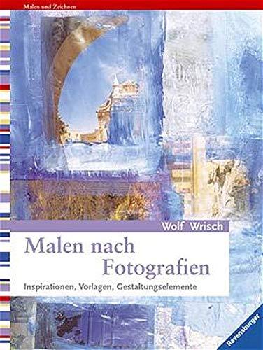 9783332013665: Malen nach Fotografien. Inspirationen, Vorlagen, Gestaltungselemente.