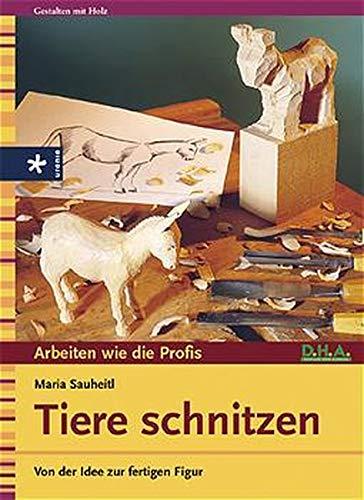 9783332014013: Tiere schnitzen: Von der Idee zur fertigen Figur