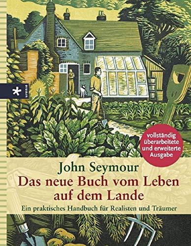 9783332014747: Das neue Buch vom Leben auf dem Lande: Ein praktisches Handbuch für Realisten und Träumer