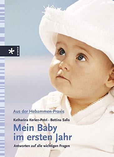 9783332014938: Aus der Hebammenpraxis - Mein Baby im ersten Jahr.