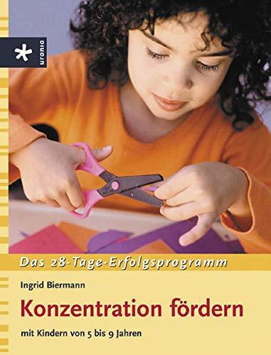 9783332014969: Konzentration f�rdern: Mit Kinder von 5 - 9 Jahren. Das 28-Tage-Erfolgsprogramm
