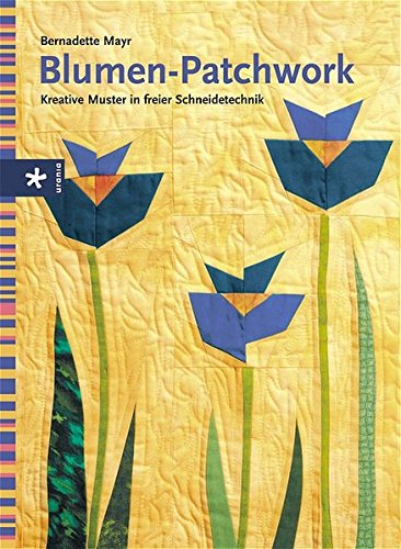 9783332016307: Blumen-Patchwork: Kreative Muster in freier Schneidetechnik