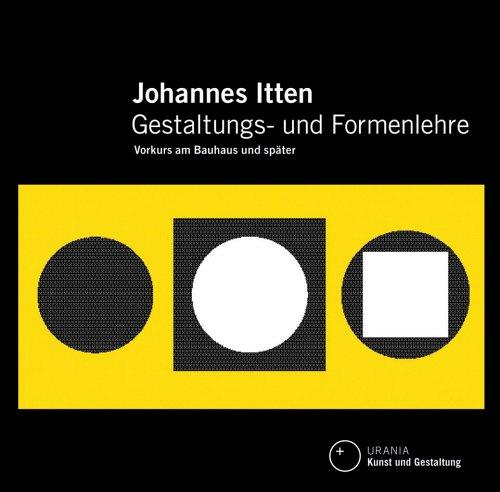 Gestaltungs- und Formenlehre. Mein Vorkurs am Bauhaus: Johannes Itten