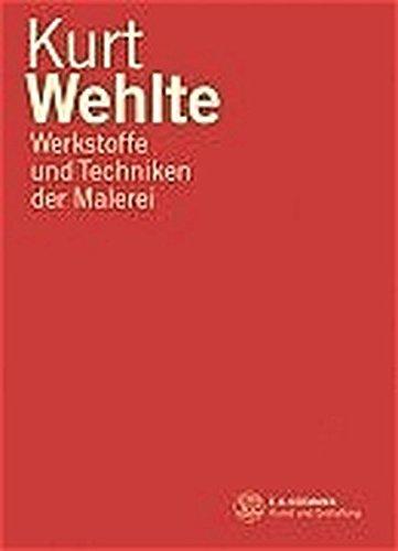 Werkstoffe und Techniken der Malerei. (Gebundene Ausgabe): Kurt Wehlte (Autor)