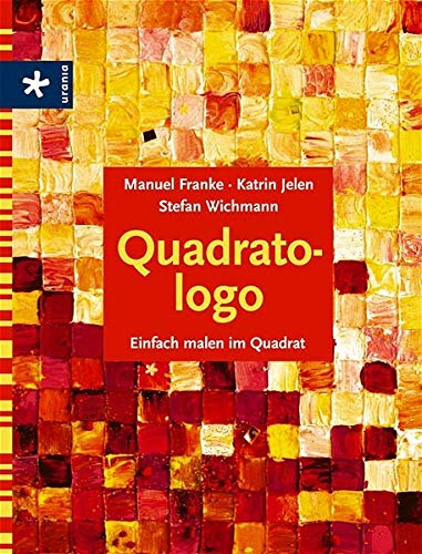Quadratologo. Einfach Malen im Quadrat von Manuel: Manuel Franke (Autor),