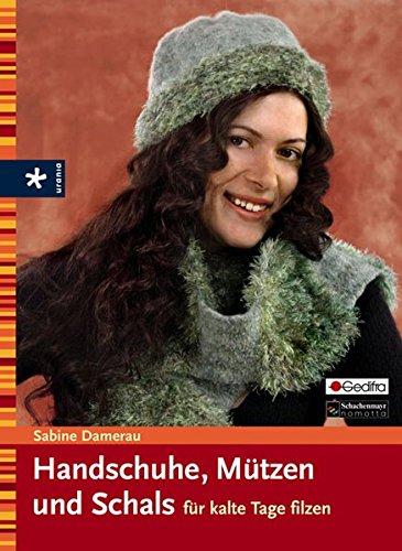 9783332019124: Handschuhe, Mützen und Schals für kalte Tage filzen