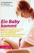 Ein Baby kommt. (3333010569) by Eisenberg, Arlene; Murkoff, Heidi; Hathaway, Sandee