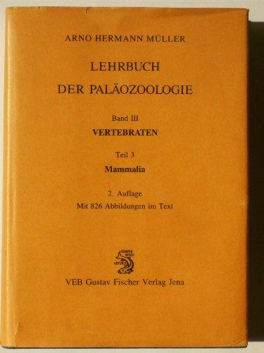 9783334002230: Lerhbuch der Palöozoologie: Band III/3: Vertebraten und Mammalia (German Edition)
