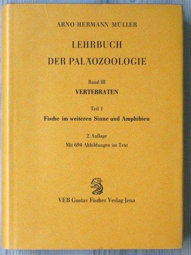 9783334002575: Lehrbuch der Paläozoologie III. Vertebraten 1. Fische im weiteren Sinne und Amphibien