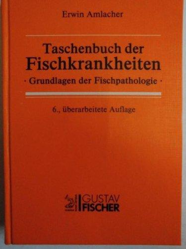 9783334003503: Taschenbuch der Fischkrankheiten. Grundlagen der Fischpathologie