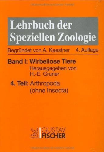 9783334604045: Kaestner - Lehrbuch der speziellen Zoologie I/4: Band I: Wirbellose Tiere. Teil 4: Arthropoda (ohne Insecta)