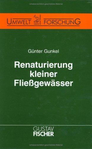 Renaturierung kleiner Fliessgewässer.: Gunkel, Günter (Hrsg.):