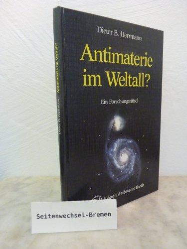 9783335003175: Antimaterie im Weltall?. Ein Forschungsr�tsel