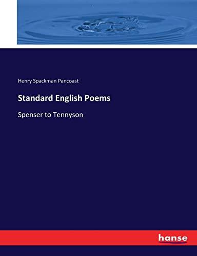 Standard English Poems: Spenser to Tennyson (Paperback): Henry Spackman Pancoast