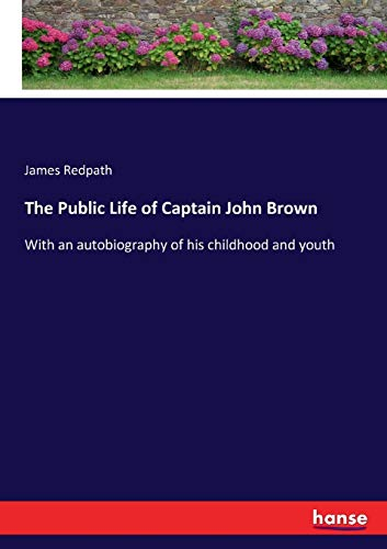 The Public Life of Captain John Brown: Redpath, James