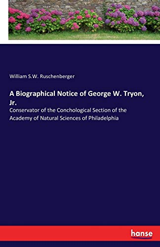 A Biographical Notice of George W. Tryon,: William S. W.