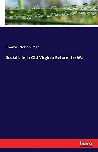 9783337014391: Social Life in Old Virginia Before the War