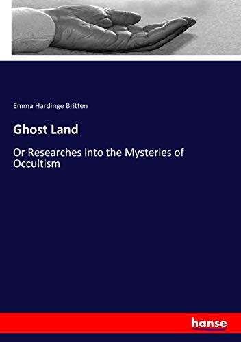 9783337030773: Ghost Land: Or Researches into the Mysteries of Occultism