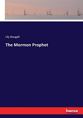 The Mormon Prophet (Paperback): Lily Dougall