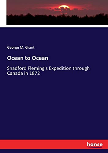 Ocean to Ocean (Paperback): George Monro Grant