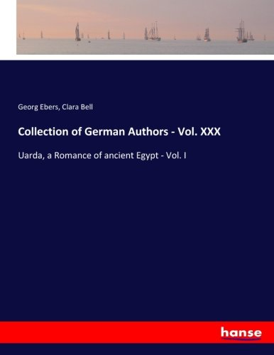 Collection of German Authors - Vol. XXX: Georg Ebers, Clara