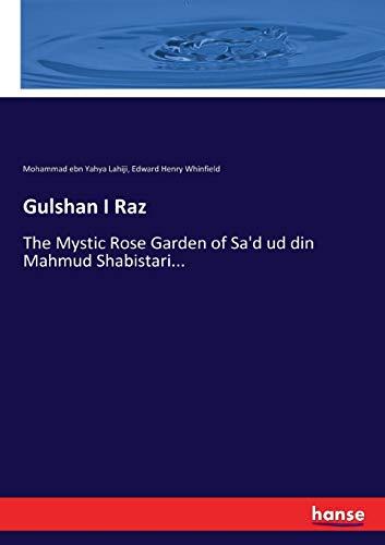 9783337076436: Gulshan I Raz: The Mystic Rose Garden of Sa'd ud din Mahmud Shabistari...