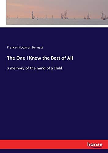 The One I Knew the Best of: Frances Hodgson Burnett