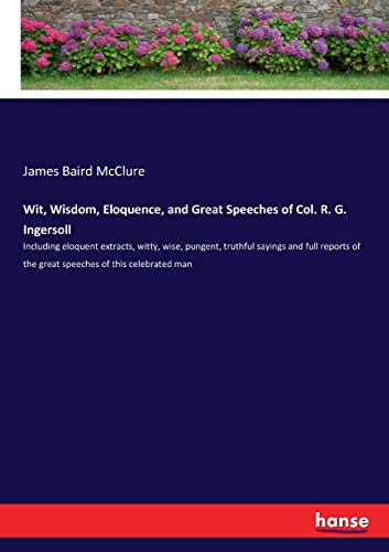 Wit, Wisdom, Eloquence, and Great Speeches of: McClure, James Baird