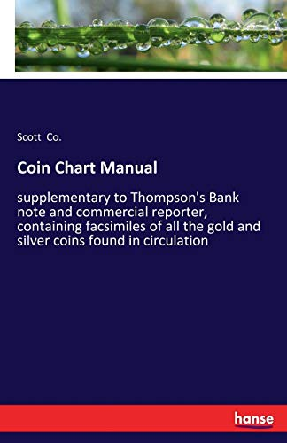 9783337122461: Coin Chart Manual: supplementary to Thompson's Bank note and commercial reporter, containing facsimiles of all the gold and silver coins found in circulation