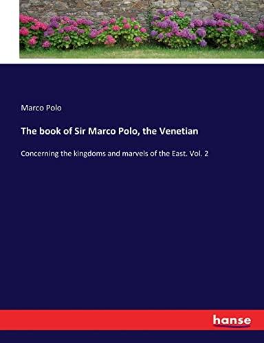 The book of Sir Marco Polo, the: Marco Polo