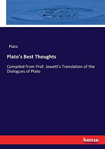 9783337189488: Plato's Best Thoughts: Compiled from Prof. Jowett's Translation of the Dialogues of Plato