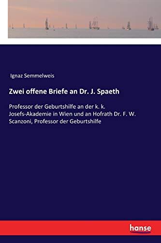 Zwei offene Briefe an Dr. J. Spaeth: Semmelweis, Ignaz