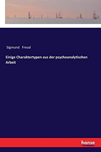 9783337200176: Einige Charaktertypen aus der psychoanalytischen Arbeit
