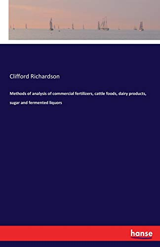 Methods of analysis of commercial fertilizers, cattle: Clifford Richardson