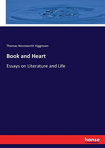 9783337205751 - Thomas Wentworth Higginson: Book and Heart: Essays on Literature and Life - Livro