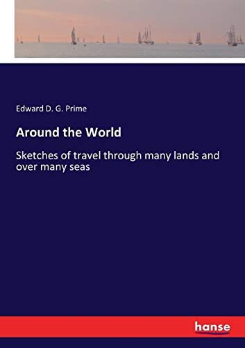 9783337212599: Around the World: Sketches of travel through many lands and over many seas