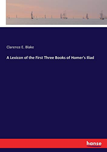 A Lexicon of the First Three Books: Clarence E. Blake