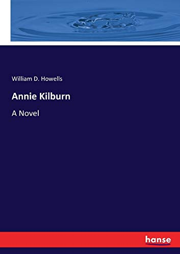 9783337241735 - William D. Howells: Annie Kilburn: A Novel - Livre