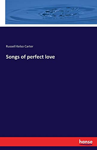 Songs of perfect love: Carter, Russell Kelso