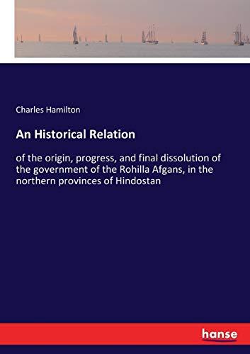 An Historical Relation: of the origin, progress,: Charles Hamilton Hamilton