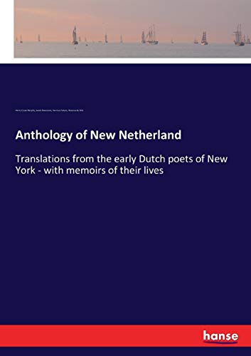 9783337302696: Anthology of New Netherland: Translations from the early Dutch poets of New York - with memoirs of their lives