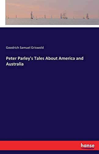 9783337315474: Peter Parley's Tales About America and Australia