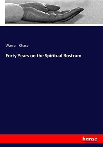 Forty Years on the Spiritual Rostrum: Chase, Warren