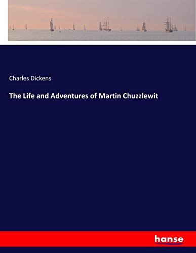 9783337341527: The Life and Adventures of Martin Chuzzlewit