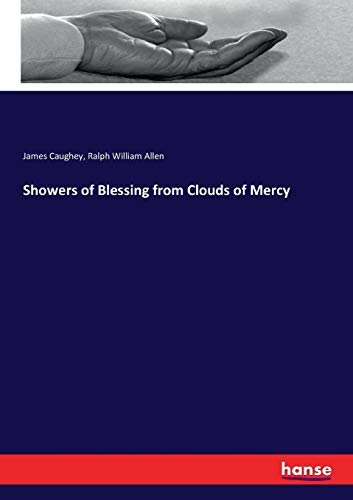 Showers of Blessing from Clouds of Mercy: James Caughey