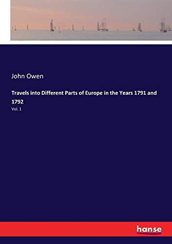Travels into Different Parts of Europe in the Years 1791 and 1792 (Paperback): John Owen