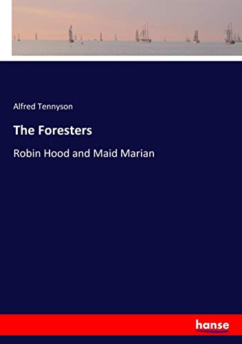 9783337362874: The Foresters: Robin Hood and Maid Marian