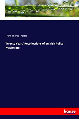 9783337364700: Twenty Years' Recollections of an Irish Police Magistrate