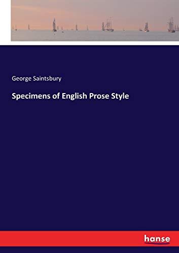 Specimens of English Prose Style (Paperback): George Saintsbury