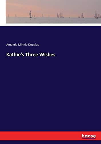 Kathie's Three Wishes: Douglas, Amanda Minnie